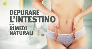 Depurare intestino con rimedi naturali