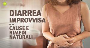 Diarrea improvvisa: cause e rimedi naturali