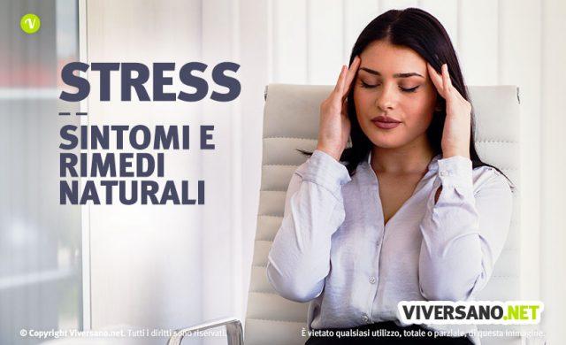 Stress: cause, sintomi e rimedi naturali