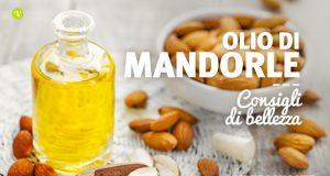 Olio di mandorle dolci: proprietà e usi su pelle e capelli