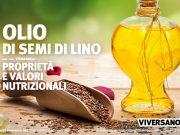 Olio di semi di lino proprieta benefici e valori nutrizionali