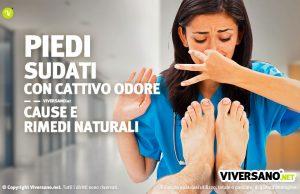 Piedi sudati e cattivi odori cause e rimedi naturali