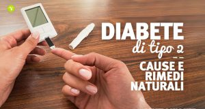 Diabete tipo 2: cause, sintomi e rimedi