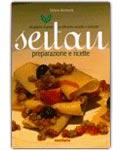 Seitan, preparazione e ricette