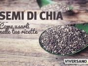 Come usare i semi di chia in cucina