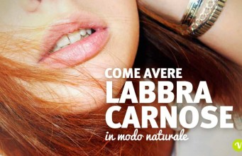 Esercizi e metodi per avere labbra carnose e gonfie
