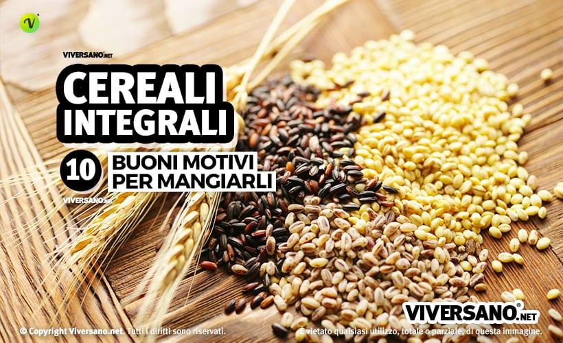 Cereali integrali: cosa sono e quali benefici apportano