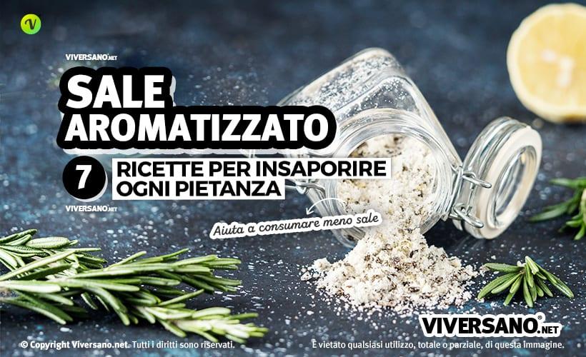Sale aromatizzato: 6 ricette facili