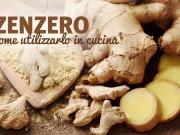 Zenzero in cucina: guida completa