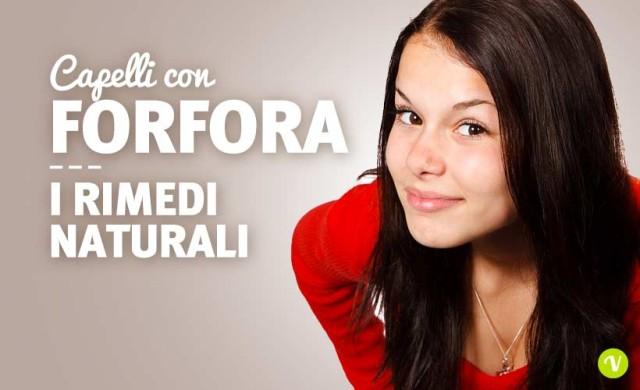 Forfora: i più efficaci rimedi naturali