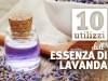 Scopri i 10 utilizzi che puoi fare dell'olio essenziale di lavanda sulla tua pelle