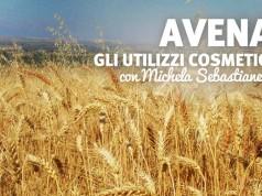 Gli utilizzi cosmetici dell'Avena: intervista alla Dott.ssa Michela Sebastianelli