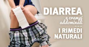 Diarrea: cause e rimedi naturali veloci ed efficaci
