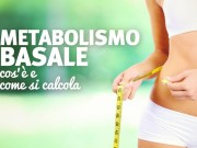 Scopri come calcolare il tuo Metabolismo basale