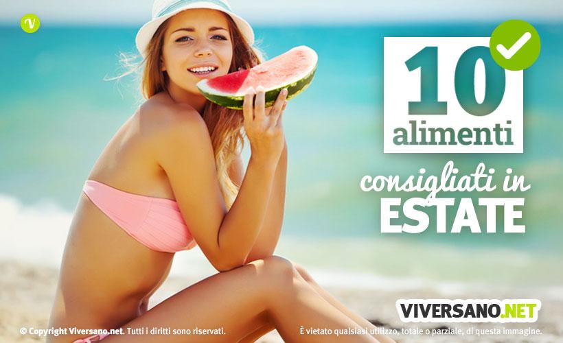 10 alimenti per stare in forma in estate