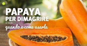 Le proprietà dimagranti della papaya