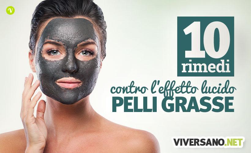 10 rimedi naturali contro la pelle del viso unta e lucida