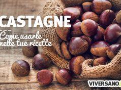 Come cucinare le castagne: idee e consigli