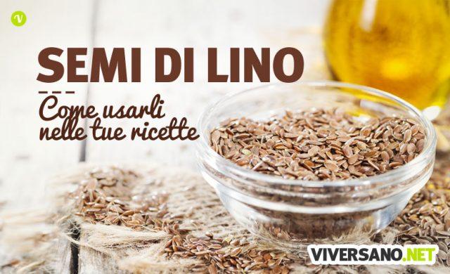 Semi di lino: come usarli nelle ricette di cucina