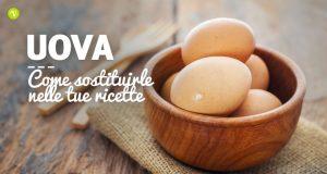16 idee per sostituire le uova in cucina