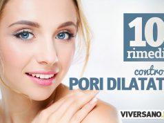 Pori dilatati sul viso: 10 rimedi naturali