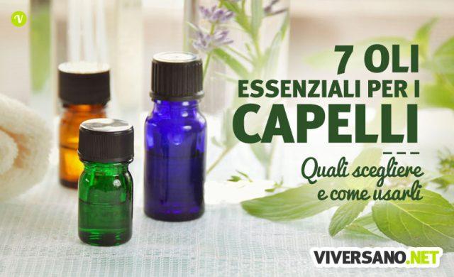 7 oli essenziali per la bellezza dei capelli