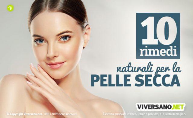 10 rimedi fondamentali per la pelle secca