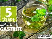 5 tisane contro gastrite e bruciore di stomaco