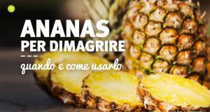 Ananas per dimagrire: come e perché aiuta la linea