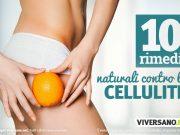 10 rimedi naturali per combattere la cellulite