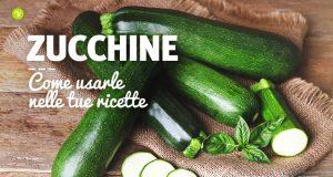 Come cucinare le zucchine: idee e consigli per le ricette