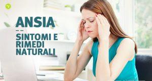 Ansia cause sintomi rimedi naturali