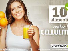 10 alimenti consigliati contro la cellulite