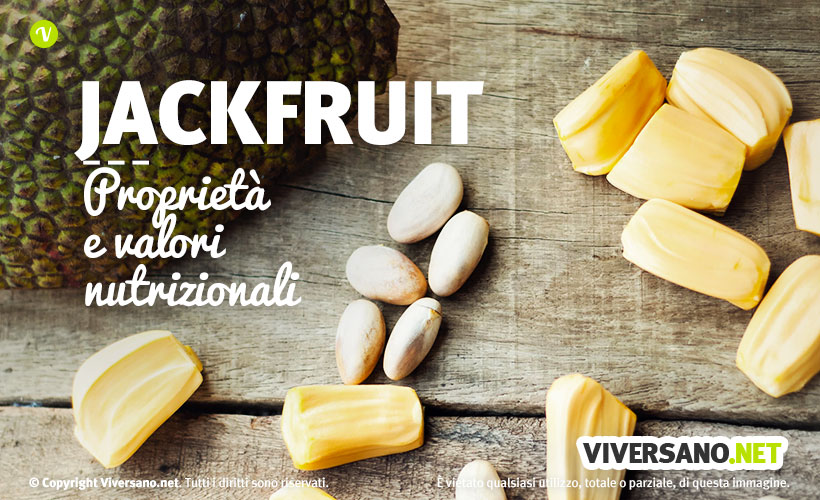 Jackfruit: proprietà, benefici, calorie e controindicazioni