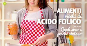 Alimenti ricchi di acido folico o vitamina B9