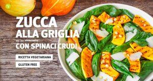 Ricetta: Zucca grigliata su letto di spinaci crudi con pinoli e scaglie di formaggio di capra
