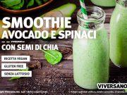 Ricetta smoothie avocado spinaci banana semi di chia