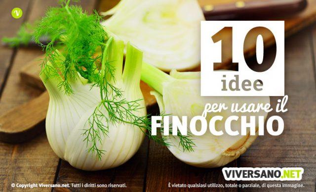 10 utilizzi del finocchio nelle ricette di cucina