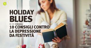 Holiday blues: 10 rimedi contro la depressione da festivita natalizie