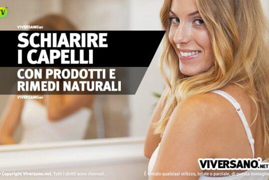 Schiarire i capelli biondi rimedi naturali