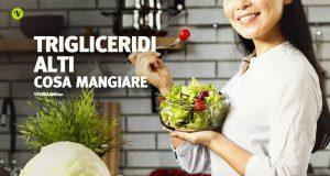Cosa mangiare on i trigliceridi alti: dieta consigliata