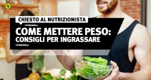 Come ingrassare in modo sano e naturale
